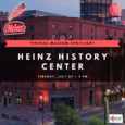 Whether you are a regular visitor or have never been, there is a lot for you to discover at the Senator John Heinz History Center! Learn about the museum's rich […]